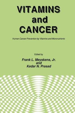 Vitamins and Cancer: Human Cancer Prevention by Vitamins and Micronutrients