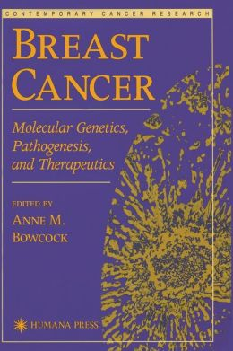 Breast Cancer: Molecular Genetics, Pathogenesis, and Therapeutics