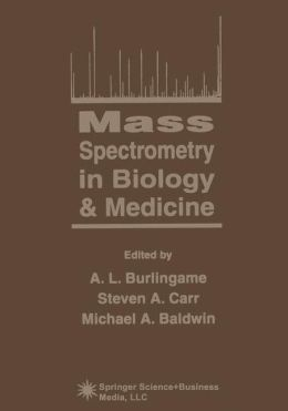 Mass Spectrometry in Biology and Medicine