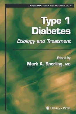 Type 1 Diabetes: Etiology and Treatment