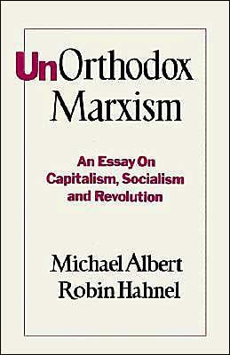 Unorthodox Marxism: An Essay on Capitalism, Socialism, and Revolution