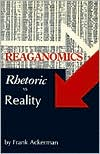 Reaganomics: Rhetoric vs. Reality