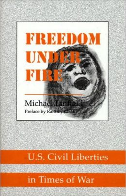 Freedom Under Fire: U.S. Civil Liberties in Times of War