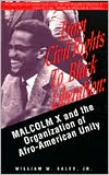 From Civil Rights to Black Liberation: Malcom X and the Organization of Afro-America Unity