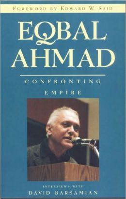 Eqbal Ahmad: Confronting Empire