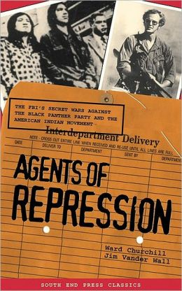 Agents of Repression: The FBI's Secret Wars Against the Black Panther Party and the American Indian Movement (Classics Edition)