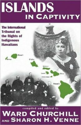 Islands in Captivity: The International Tribunal on the Rights of Indigenous Hawaiians