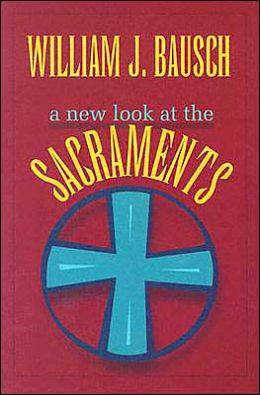 A New Look at the Sacraments