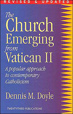 The Church Emerging from Vatican Two: A Popular Approach to Contemporary Catholicism