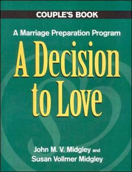Decision to Love: A Marriage Preparation Program