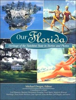 Our Florida: Heritage of the Sunshine State in Stories and Photos