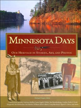Minnesota Days: Our Heritage in Stories, Art, and Photos