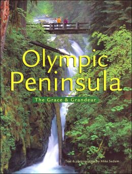 Olympic Peninsula: The Grace and Grandeur (Pictorial Discovery Guide Series)
