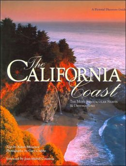California Coast: The Most Spectacular Sights and Destinations (Pictorial Discovery Guide Series)
