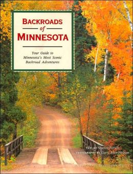 Backroads of Minnesota: Your Guide to Minnesota's Most Scenic Backroad Adventures (Pictorial Discovery Guide Series)