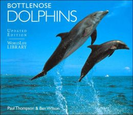Bottlenose Dolphins (WorldLife Library Series)