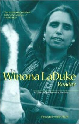 Winona LaDuke Reader: A Collection of Essential Writings