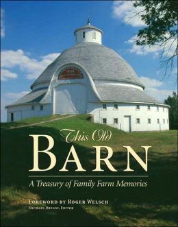 This Old Barn: A Treasury of Family Farm Memories