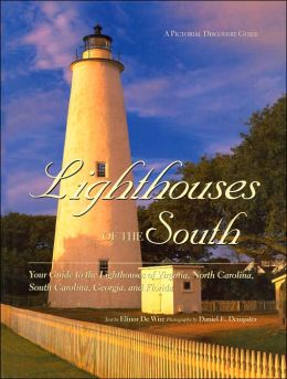 Lighthouses of the South: Your Guide to the Lighthouses of Virginia, North Carolina, South Carolina, Georgia, and Florida (Pictorial Discovery Guide Series)