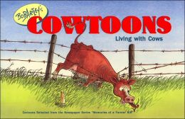 Bob Artley's Cowtoons: Living with Cows