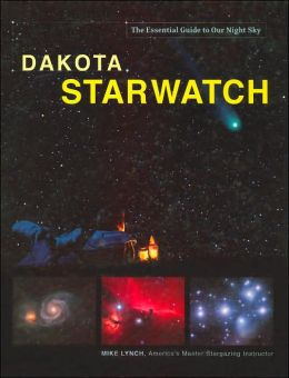 Dakota StarWatch: The Essential Guide to Our Night Sky