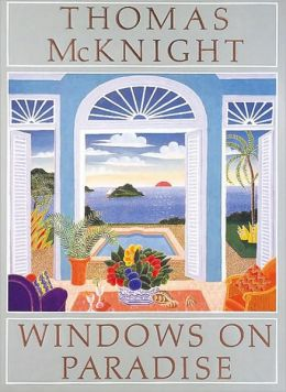 Thomas McKnight: Windows On Paradise