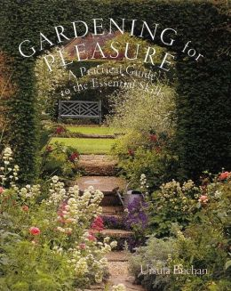 Gardening for Pleasure: A Practical Guide to the Essential Skills