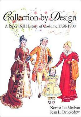 Collection by Design: A Paper Doll History of Costume, 1750-1900