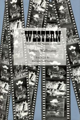 The Western: Parables of the American Dream