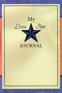 My Lone Star Journal: A Writing Companion to the Lone Star Journals
