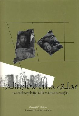 Window on a War: An Anthropologist in the Vietnam Conflict