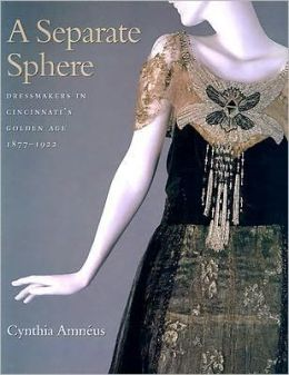 A Separate Sphere: Dressmakers in Cincinnati's Golden Age, 1877-1922
