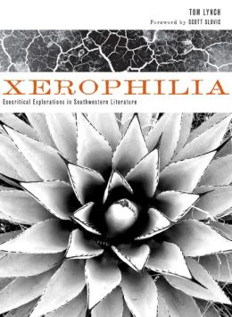 Xerophilia: Ecocritical Explorations in Southwestern Literature