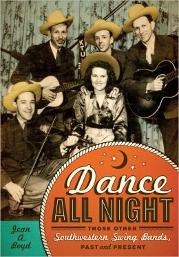 Dance All Night: Those Other Southwestern Swing Bands, Past and Present