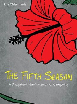 The Fifth Season: A Daughter-in-Law's Memoir of Caregiving