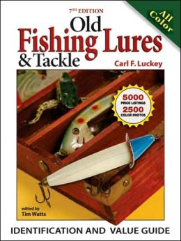 old fishing lures tackle identification and value guide