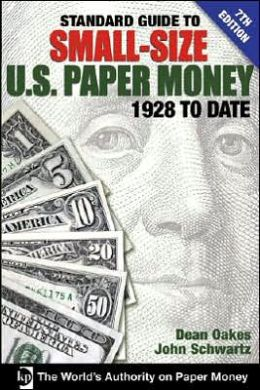 Standard Guide to Small-Size U.S. Paper Money: 1928 to Date