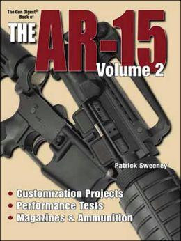 Gun Digest Book of the AR-15 Volume II