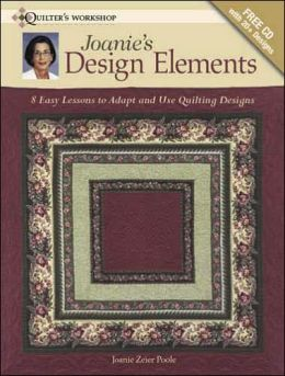 Joanie's Design Elements: 8 Easy Lessons to Adapt and Use Quilting Designs