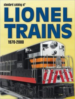 Standard Catalog Of Lionel Trains, 1970-2000