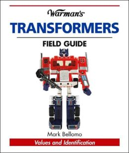 Warman's Transformers Field Guide: Identification and Values