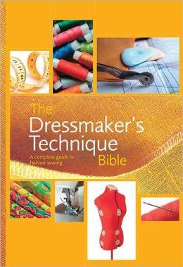 The Dressmaker's Technique Bible
