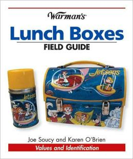 Warman's Lunch Boxes Field Guide: Values and Identification