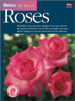 All about Roses (Ortho's All About Series)