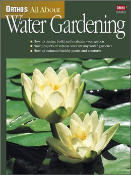 All About Water Gardening (Ortho's All About Series)