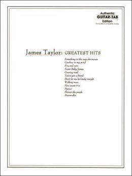 James Taylor -- Greatest Hits: Authentic Guitar TAB