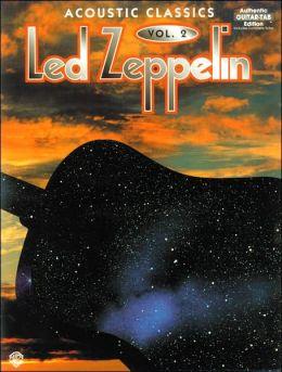 Led Zeppelin -- Acoustic Classics, Vol 2: Authentic Guitar TAB