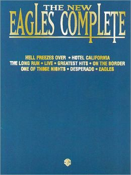 The New Eagles Complete: Piano/Vocal/Chords