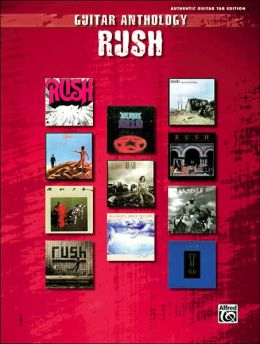Rush -- Guitar Anthology: Authentic Guitar TAB