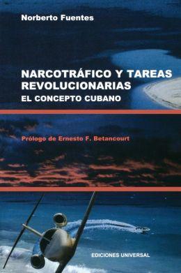 Narcotrafico Y Tareas Revolucionarias: El Concepto Cubano